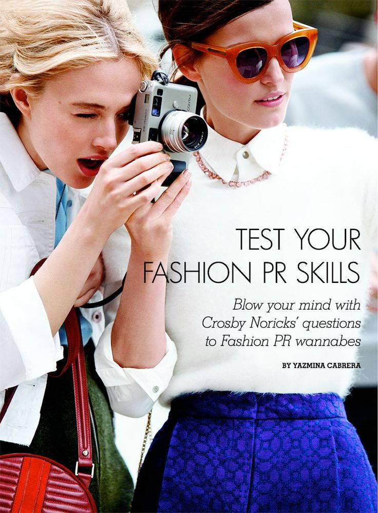 Let's see what Crosby Noricks would ask you if you were a Fashion PR wannabe. Testing your Fashion PR skills was never easier!