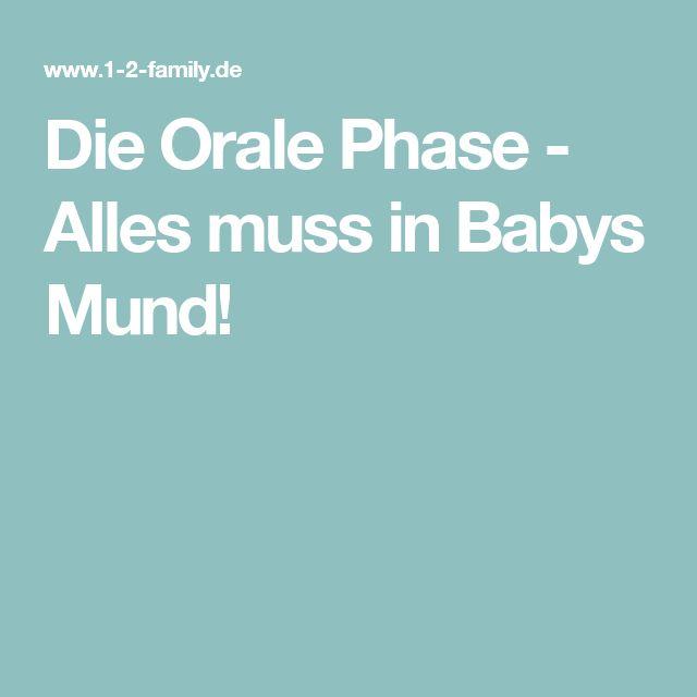 Die Orale Phase - Alles muss in Babys Mund!