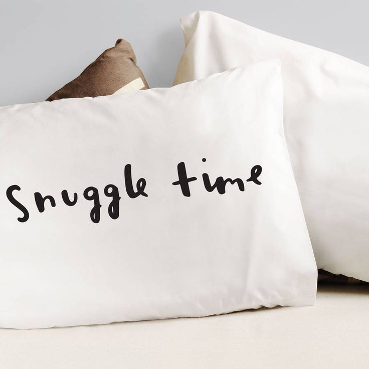 'Snuggle Time' Pillow Cases | notonthehighstreet.com