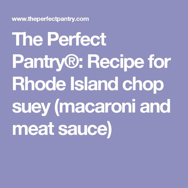 the perfect pantry® recipe for rhode island chop suey