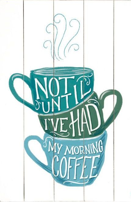 Not Until I've had My Morning Coffee <3 #quote #wall #art
