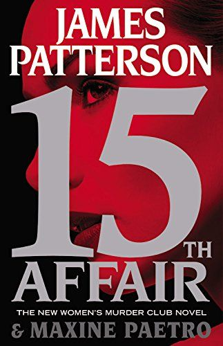 15th Affair (Women's Murder Club) by James Patterson http://www.amazon.com/dp/0316407070/ref=cm_sw_r_pi_dp_aiEowb1309B1X