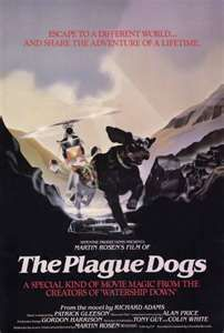 The Plague Dogs (1982) - The Feel Bad Movie of All Time. A special kind of movie magic from the creators of Watership Down. Based on the novel by Richard Adams. Starring John Hurt, Nigel Hawthorne and Christopher Benjamin.