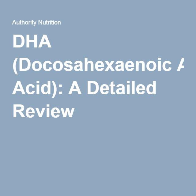 DHA (Docosahexaenoic Acid): A Detailed Review