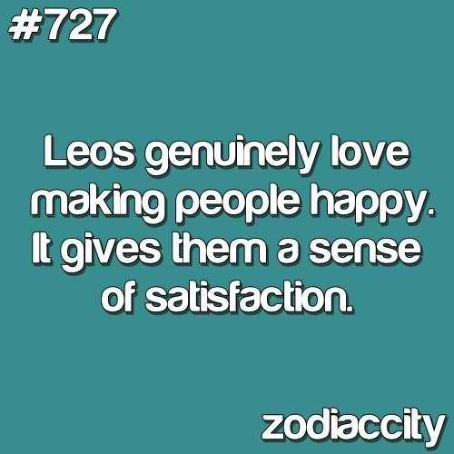 Leo... its true..I know because im a LEO!!! #imProud -Michelle