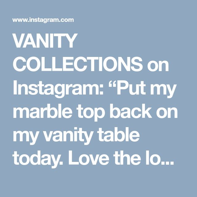 """VANITY COLLECTIONS on Instagram: """"Put my marble top back on my vanity table today. Love the look this creates with a mixture of our white and clear makeup storage 🎀 . . Seen…"""""""