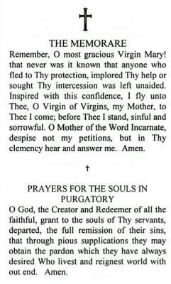 The Memorare and Prayer For The Souls in Purgatory. Mother Theresa would recommend to pray the Memorare as a Novena. I have since begun to do this from time to time, even to praying it over and over again several times.