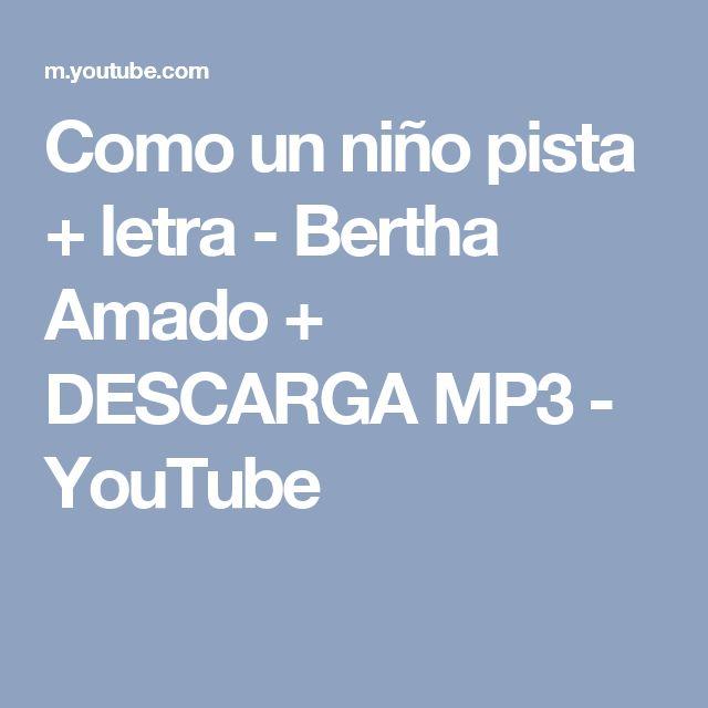 Como un niño pista + letra - Bertha Amado + DESCARGA MP3 - YouTube