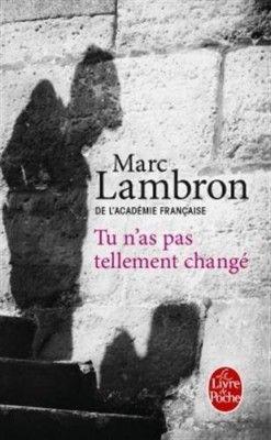 Découvrez Tu n'as pas tellement changé, de Marc Lambron sur Booknode, la communauté du livre