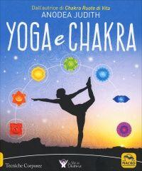 Yoga e Chakra - Libro di Anodea Judith - I chakra si possono percepire, vedere, spostare - Acquista online con consegna in 24 ore.