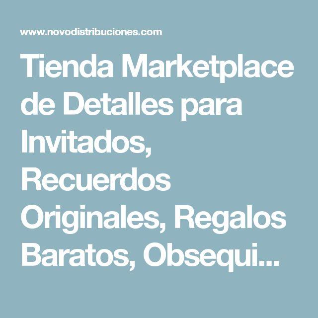 Tienda Marketplace de Detalles para Invitados, Recuerdos Originales, Regalos Baratos, Obsequios y Recordatorios 2018