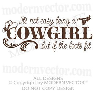 Cowgirl Slogans | It's not Easy Being A Cowgirl Quote Vinyl Wall Decal Girls Country ...