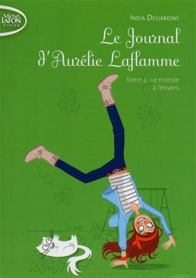CDI - COLLEGE JACQUES DE TRISTAN - Le journal d'Aurélie Laflamme. 4 : Le monde à l'envers