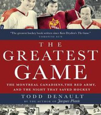 The Greatest Game: The Montreal Canadiens The Red Army And The Night That Saved Hockey PDF