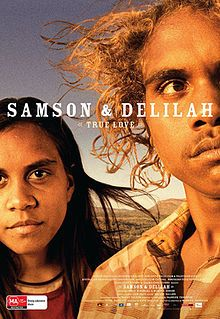 Samson and Delilah is a 2009 Australian film and was directed by Warwick Thornton.
