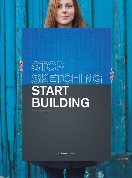 "Poster ""Stop sketching. Start building"" Dennis Crowley"