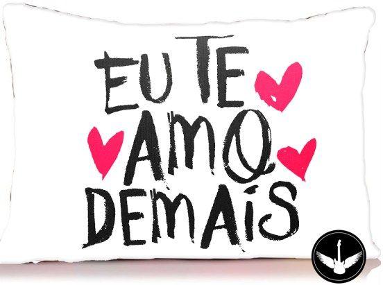 b6665af368bf2e almofada-eu-te-amo-demais-te-amo | AMOR | Frases eu te amo, Bom dia ...