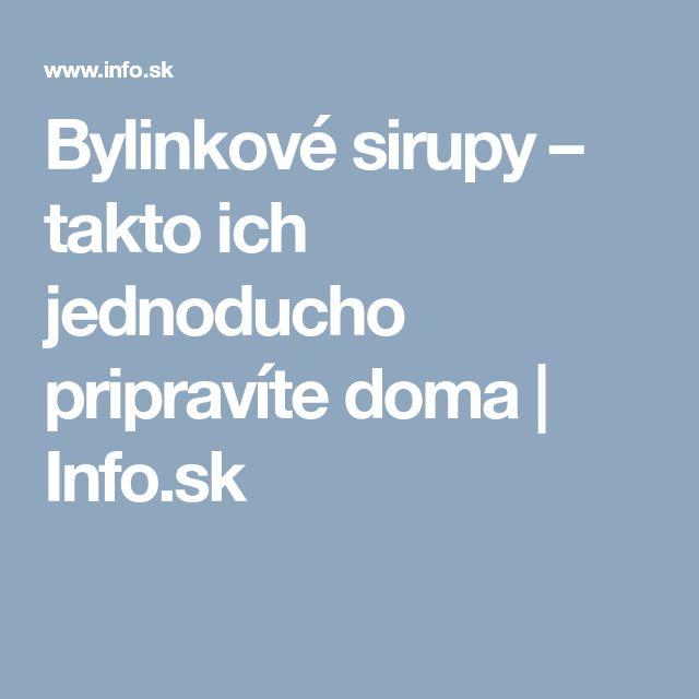 Bylinkové sirupy – takto ich jednoducho pripravíte doma   Info.sk