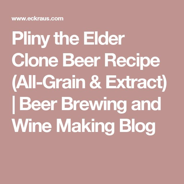 Pliny the Elder Clone Beer Recipe (All-Grain & Extract) | Beer Brewing and Wine Making Blog