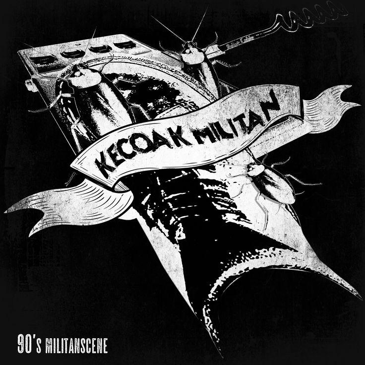 KECOAK MILITAN_90's MILITANSCENE