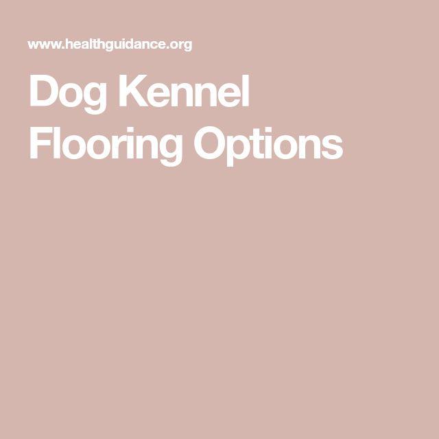 Best 25+ Dog Kennel Flooring Ideas On Pinterest