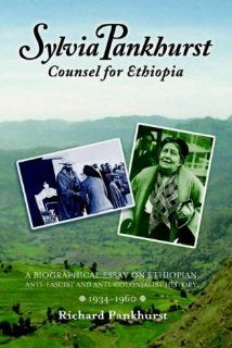 Sylvia Pankhurst: Counsel for Ethiopia by Richard Pankhurst. $15.56. Author: Richard Pankhurst. Publisher: Tsehai Publishers (January 5, 2003). Publication: January 5, 2003