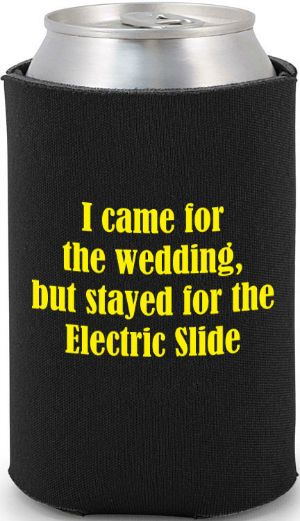 totally wedding koozies funny wedding quote i really wanna get my dad one that