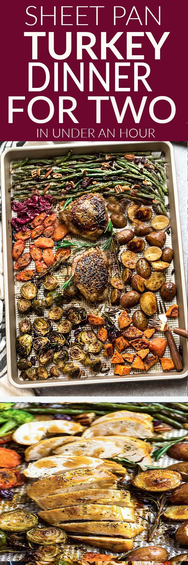 Sheet Pan Turkey Thanksgiving Dinner For Two – an easy and healthy one pan Thanksgiving (or Christmas) meal for two (or four). Best of all, everything cooks up in under an hour. Includes a juicy turkey, potatoes, Brussels sprouts, green beans, carrots, sweet potatoes, broccoli, pecans and cranberries. Perfect for a small family or anytime you're craving a festive meal and don't want to fuss with a whole turkey. #thanksgiving #christmas #sheetpan #onepan #roast #dinnerfortwo #dinner