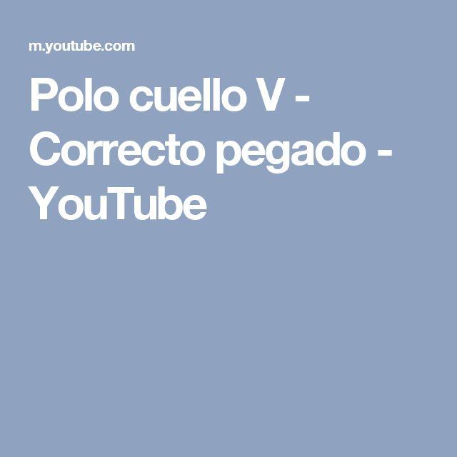 Polo cuello V - Correcto pegado - YouTube