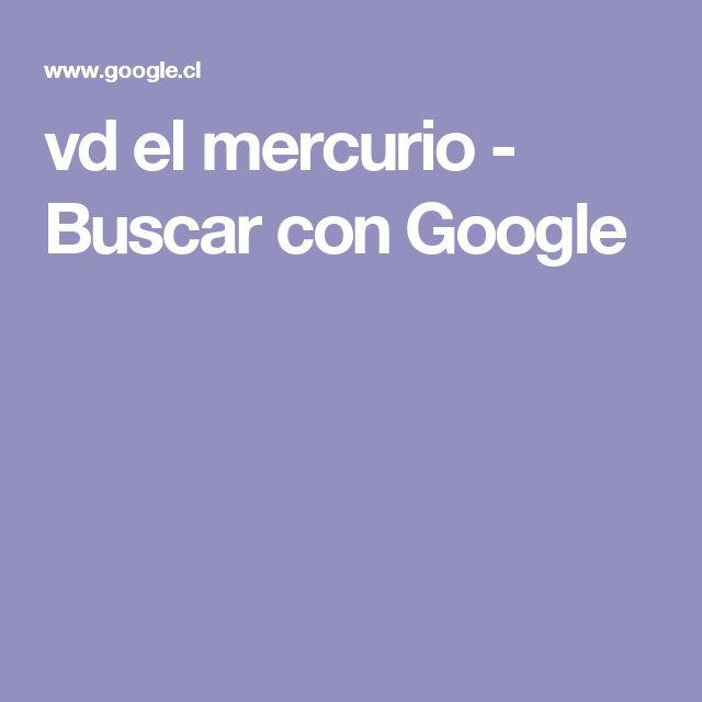 vd el mercurio - Buscar con Google