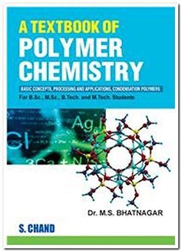 A Textbook of Polymer Chemistry [Dec 01, 2012] Bhatnagar, M. S.]