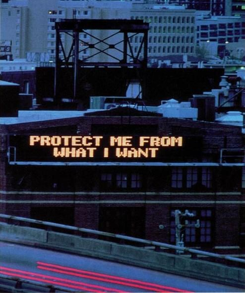 "Jenny Holzer's installation ""Protect Me From What I Want"" from her ""Survival Series"" in 1983-1985."