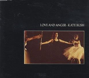 Love and Anger ~ Kate Bush,