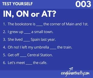 TEST YOURSELF#003 Learn about prepositions of location: IN, ON, AT
