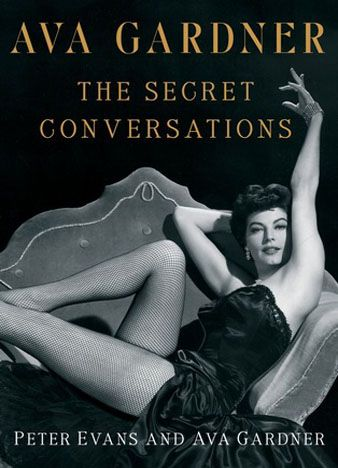 Ava Gardner_ The Secret Conversations- An Indiscreet Memoir