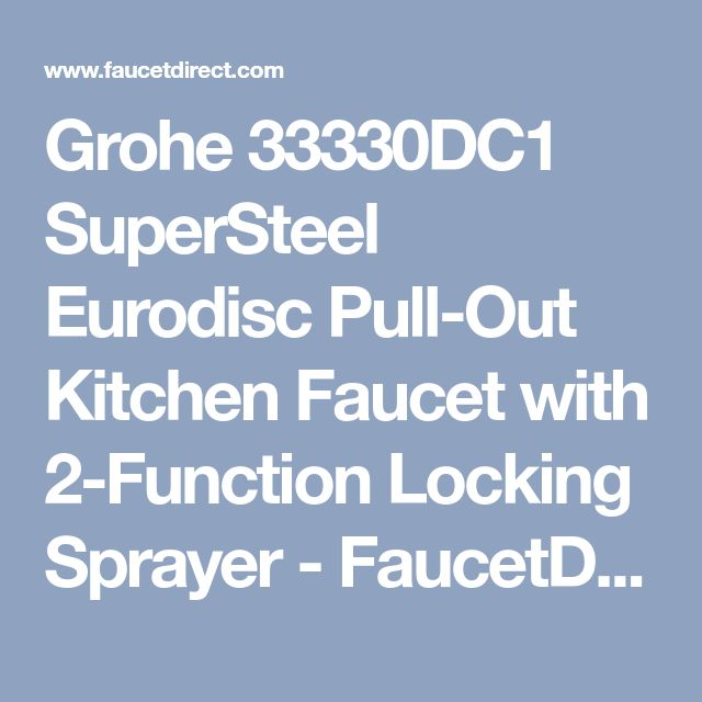 Grohe 33330DC1 SuperSteel Eurodisc Pull-Out Kitchen Faucet with 2-Function Locking Sprayer - FaucetDirect.com