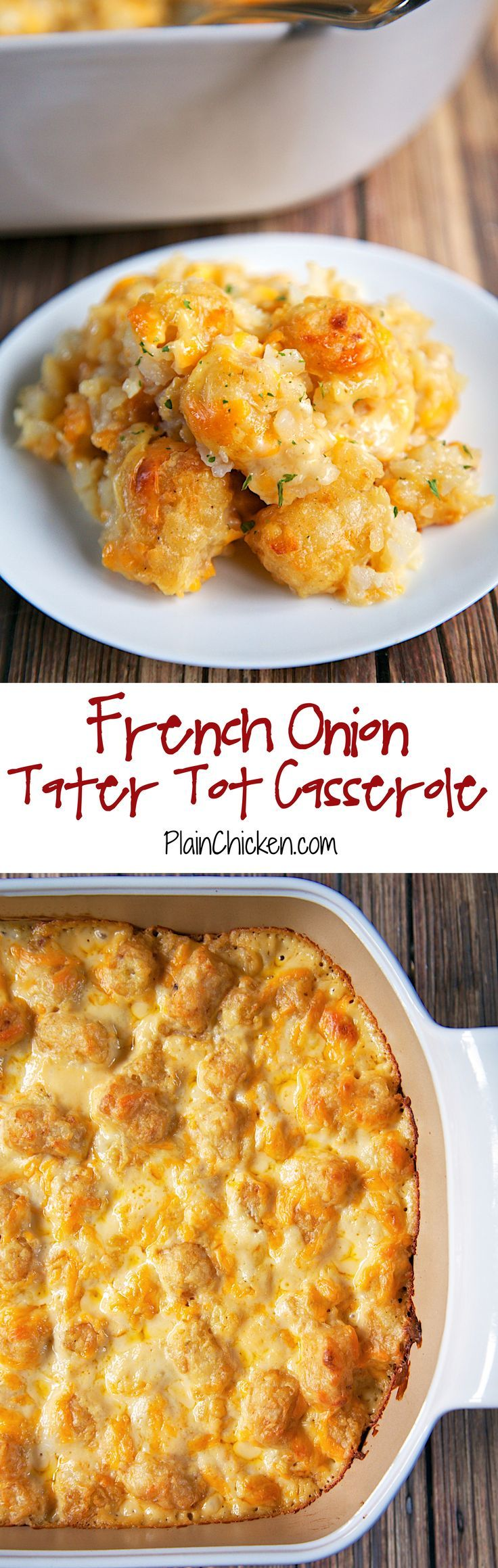 French Onion Tater Tot Casserole Recipe - tater tots, french onion dip, cream of chicken soup, cheese - LOVE this casserole! Can make ahead and freezer for later. You can even split it between two foil pans - one for now and one for the freezer. Super easy side dish with only 4 ingredients that tastes great!