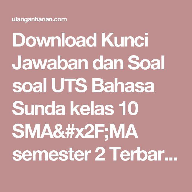 Download Kunci Jawaban dan Soal soal UTS Bahasa Sunda ...