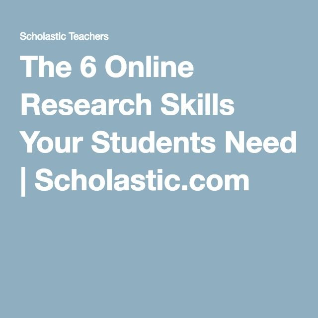 The 6 Online Research Skills Your Students Need   Scholastic.com