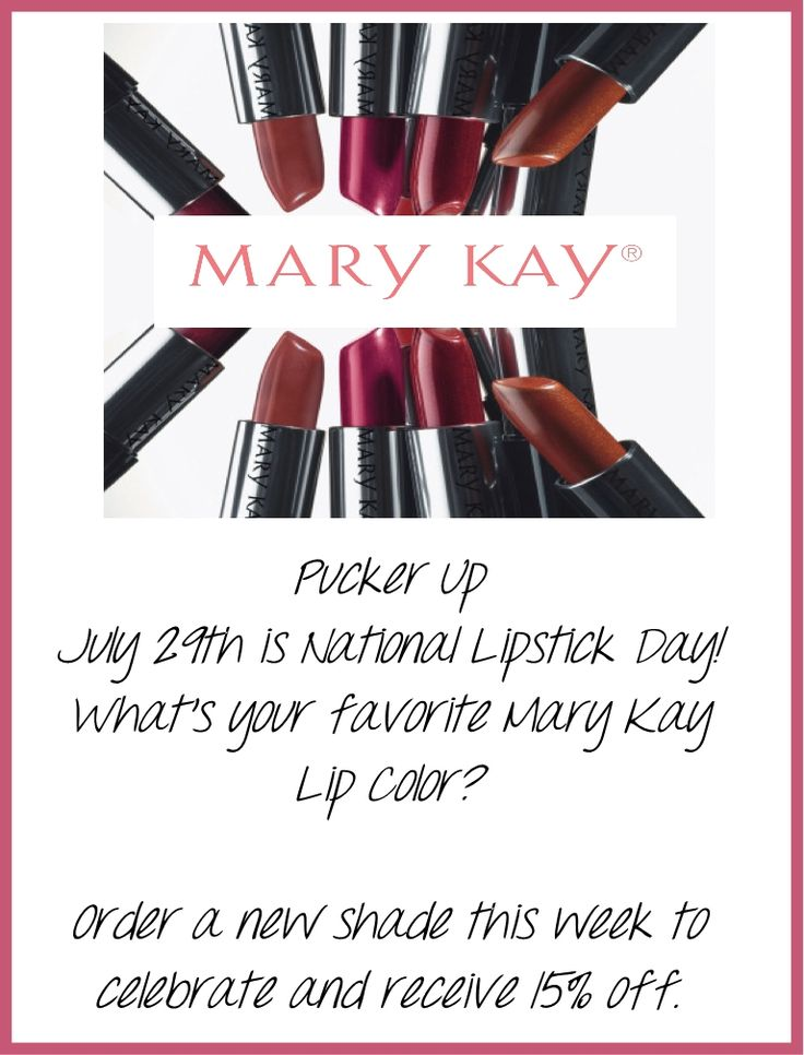 July 29 is National Lipstick Day Which Mary Kay lip color will you wear to celebrate? Order this week and get 15% off. BCastillo4580@MaryKay.com