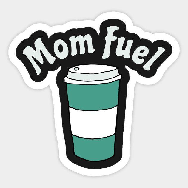 Mom Fuel
