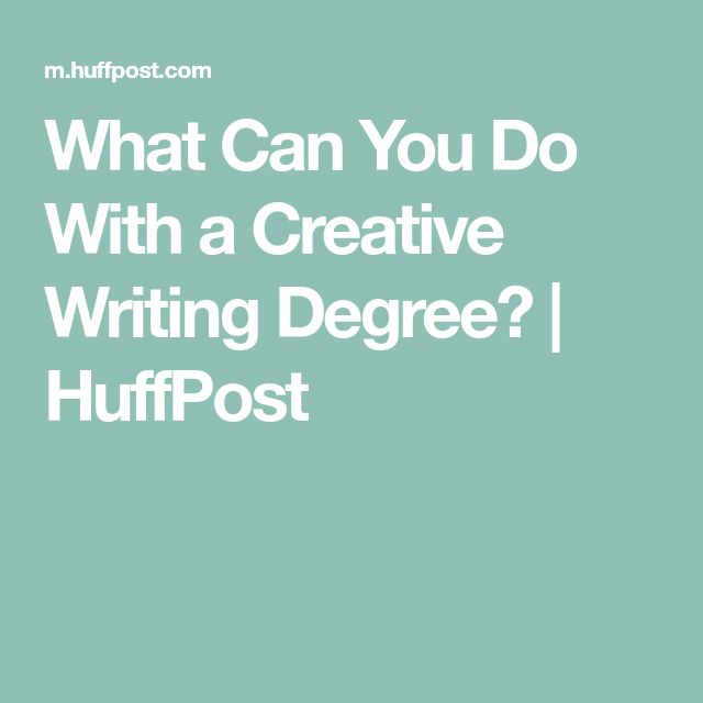 What Can You Do With a Creative Writing Degree? | HuffPost