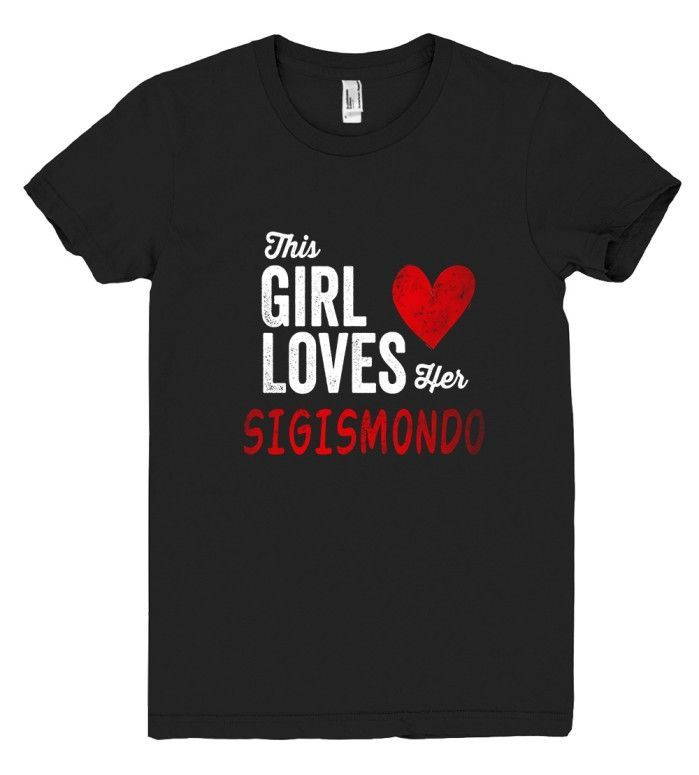 This Girl Loves her SIGISMONDO Personalized T-Shirt