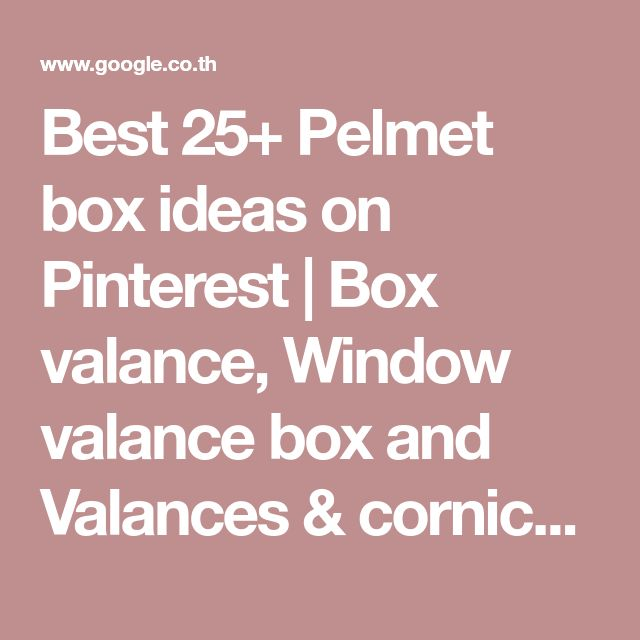Best 25+ Pelmet box ideas on Pinterest | Box valance, Window valance box and Valances & cornices