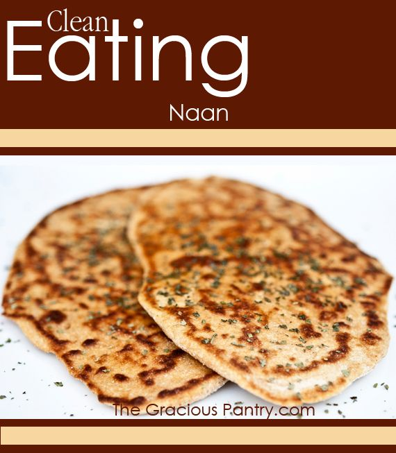 Clean Eating Naan.  #cleaneating #eatclean #cleaneatingrecipes #dinner #dinnerideas