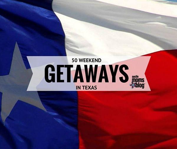 50 Texas Weekend Getaway Destinations