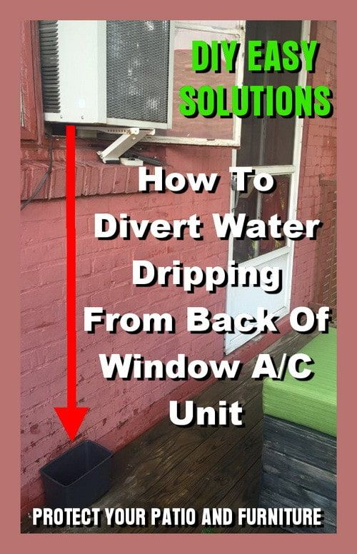 How To Divert Water Dripping From Back Of Window AC Unit