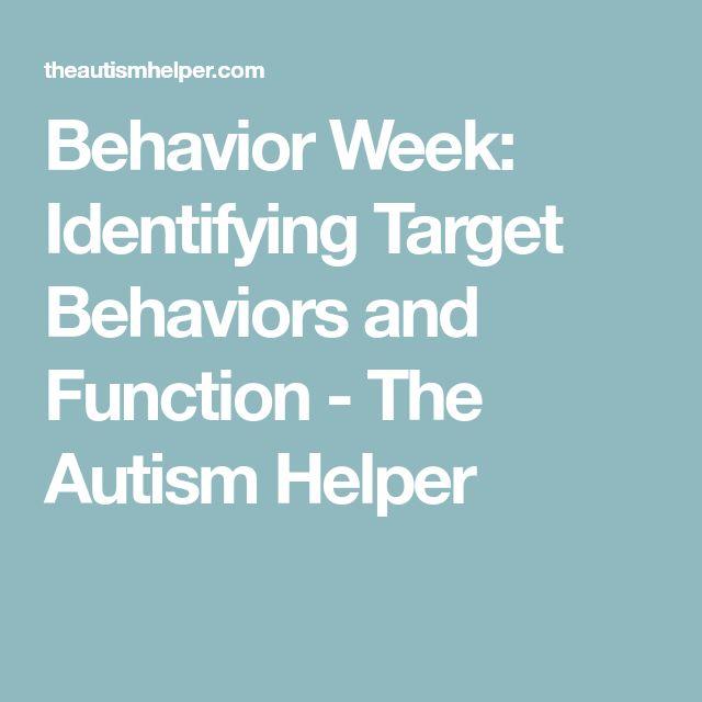 Behavior Week: Identifying Target Behaviors and Function - The Autism Helper