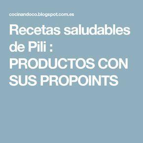 Recetas saludables de Pili : PRODUCTOS CON SUS PROPOINTS