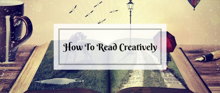 Reading For Creativity - Weall know the power of creative writing, but how do we practice Creative Reading? Let's explore it on the blog...